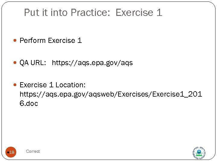 Put it into Practice: Exercise 1 Perform Exercise 1 QA URL: https: //aqs. epa.