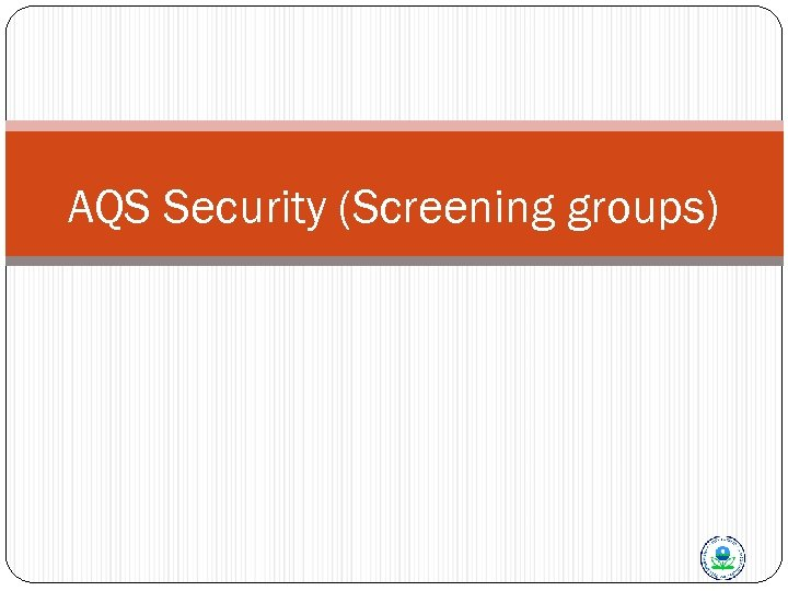 AQS Security (Screening groups)