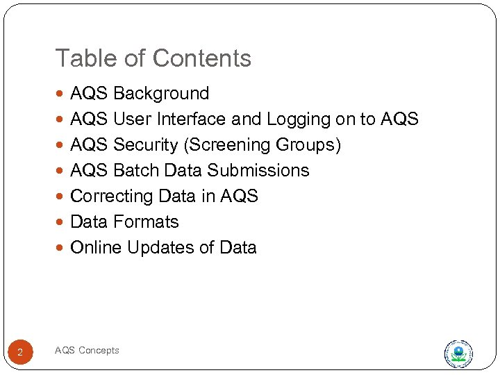 Table of Contents AQS Background AQS User Interface and Logging on to AQS Security