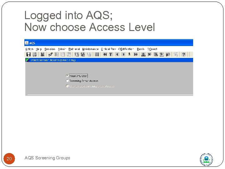 Logged into AQS; Now choose Access Level 20 AQS Screening Groups