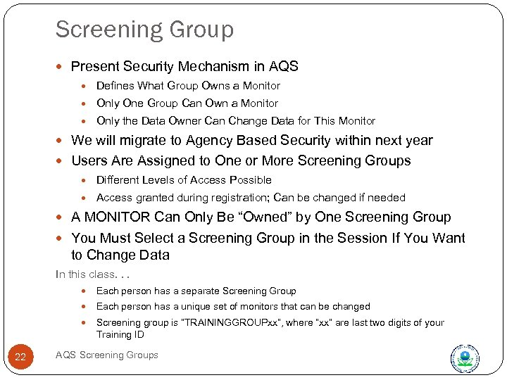 Screening Group Present Security Mechanism in AQS Defines What Group Owns a Monitor Only