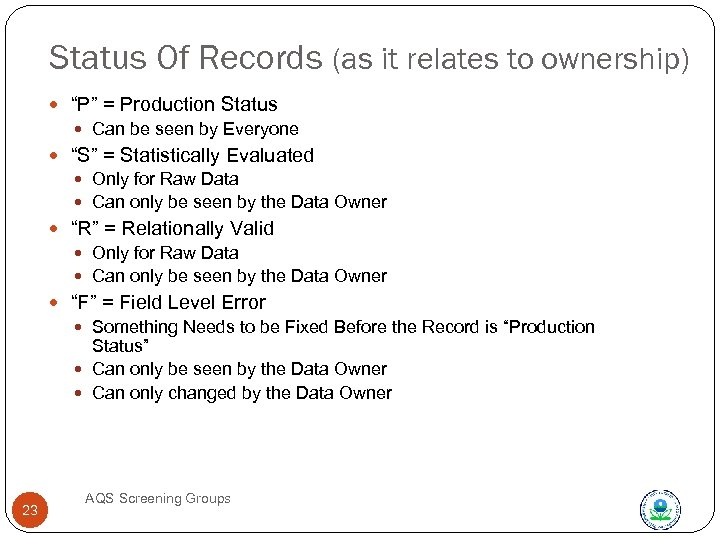 "Status Of Records (as it relates to ownership) ""P"" = Production Status Can be"