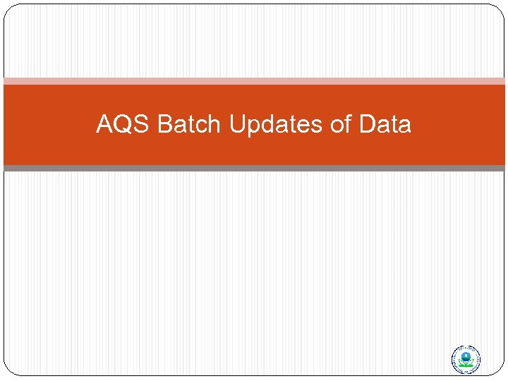 AQS Batch Updates of Data
