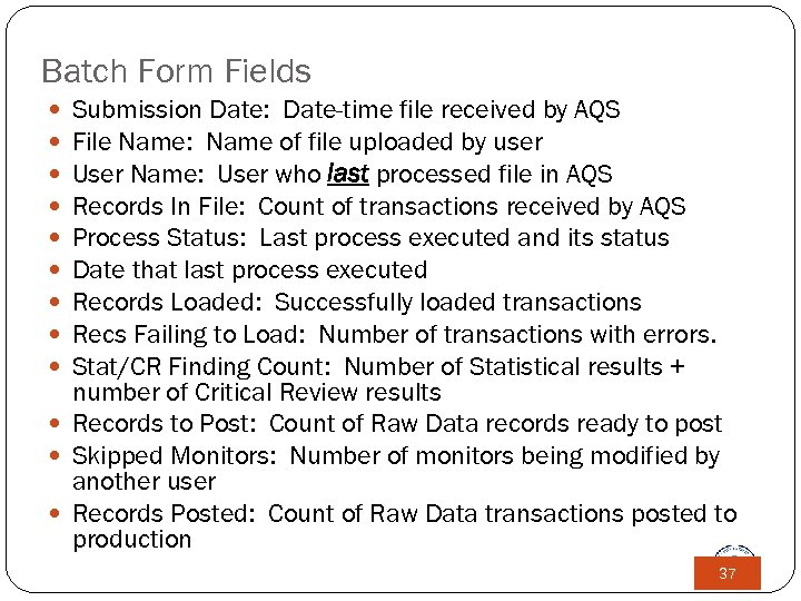 Batch Form Fields Submission Date: Date-time file received by AQS File Name: Name of