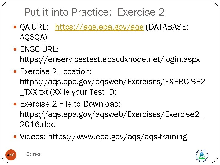 Put it into Practice: Exercise 2 QA URL: https: //aqs. epa. gov/aqs (DATABASE: AQSQA)