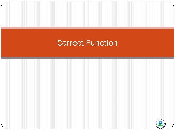 Correct Function