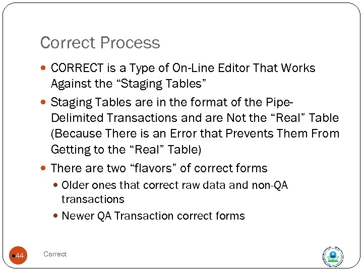 "Correct Process CORRECT is a Type of On-Line Editor That Works Against the ""Staging"