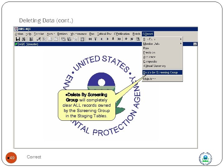 Deleting Data (cont. ) Delete by Screening group l. Delete By Screening Group will