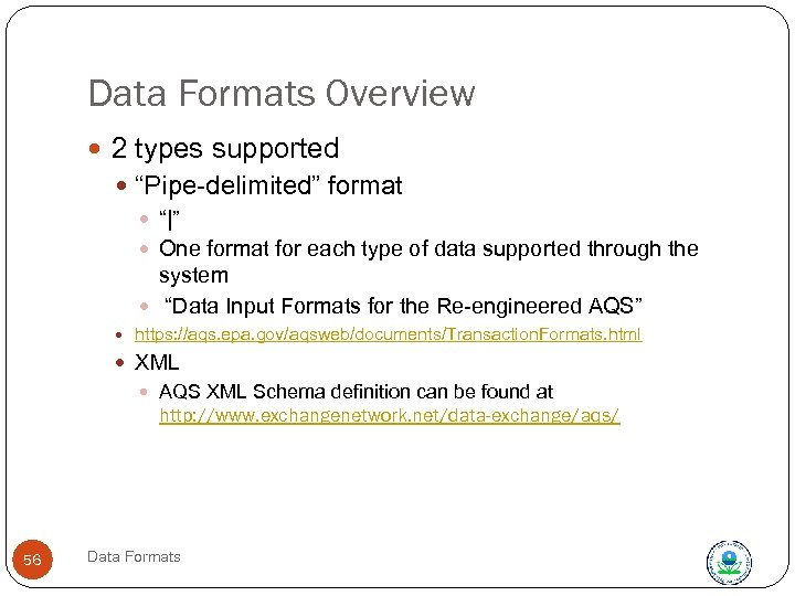 "Data Formats Overview 2 types supported ""Pipe-delimited"" format ""
