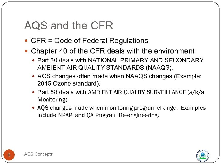 AQS and the CFR = Code of Federal Regulations Chapter 40 of the CFR