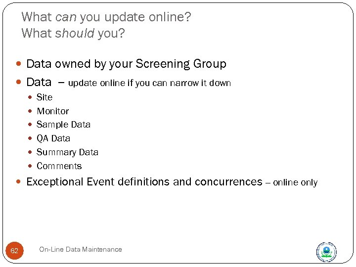What can you update online? What should you? Data owned by your Screening Group