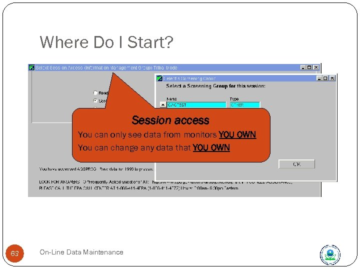 Where Do I Start? Session access You can only see data from monitors YOU
