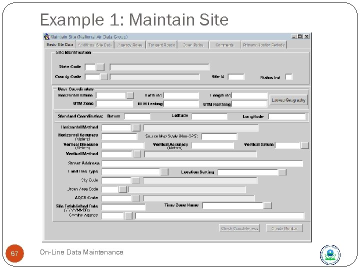 Example 1: Maintain Site 67 On-Line Data Maintenance