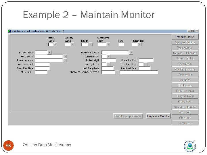 Example 2 – Maintain Monitor 68 On-Line Data Maintenance