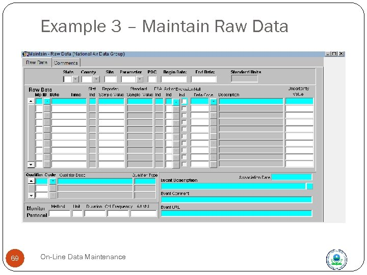 Example 3 – Maintain Raw Data 69 On-Line Data Maintenance