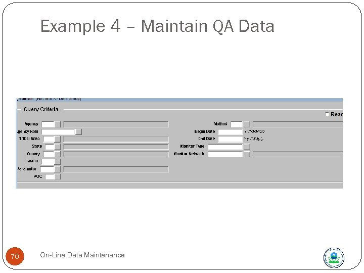 Example 4 – Maintain QA Data 70 On-Line Data Maintenance
