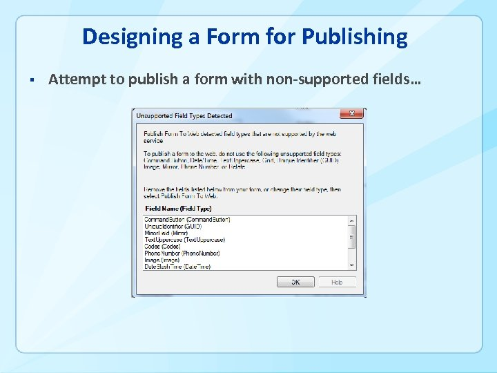 Designing a Form for Publishing § Attempt to publish a form with non-supported fields…