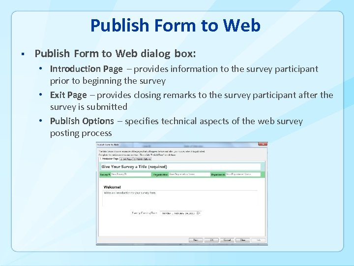 Publish Form to Web § Publish Form to Web dialog box: • Introduction Page