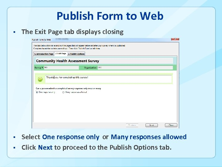 Publish Form to Web § The Exit Page tab displays closing § Select One