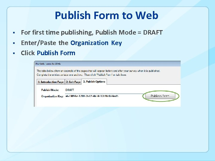 Publish Form to Web § § § For first time publishing, Publish Mode =