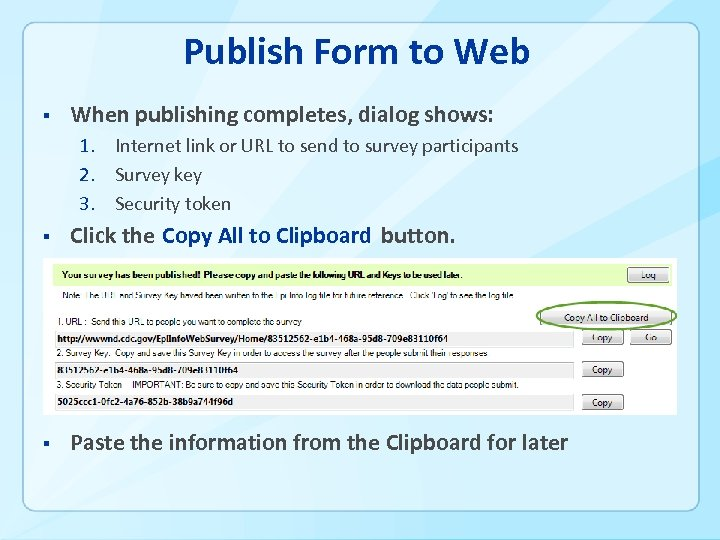 Publish Form to Web § When publishing completes, dialog shows: 1. Internet link or