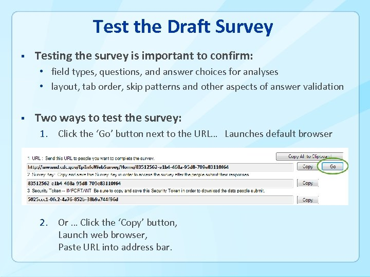 Test the Draft Survey § Testing the survey is important to confirm: • field