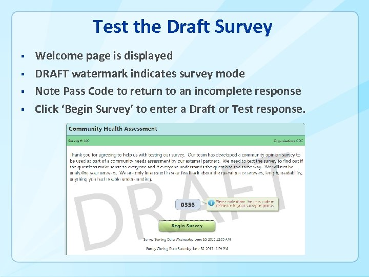 Test the Draft Survey § § Welcome page is displayed DRAFT watermark indicates survey