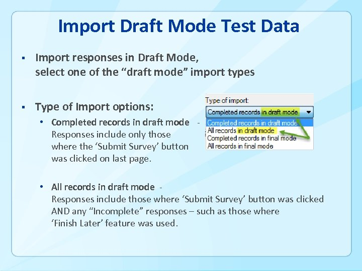 Import Draft Mode Test Data § Import responses in Draft Mode, select one of