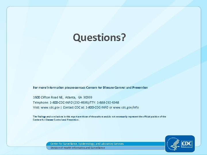 Questions? For more information please contact Centers for Disease Control and Prevention 1600 Clifton