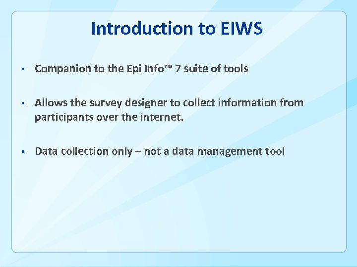 Introduction to EIWS § Companion to the Epi Info™ 7 suite of tools §