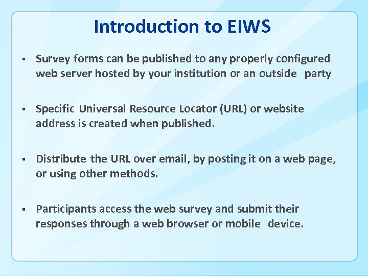 Introduction to EIWS § Survey forms can be published to any properly configured web