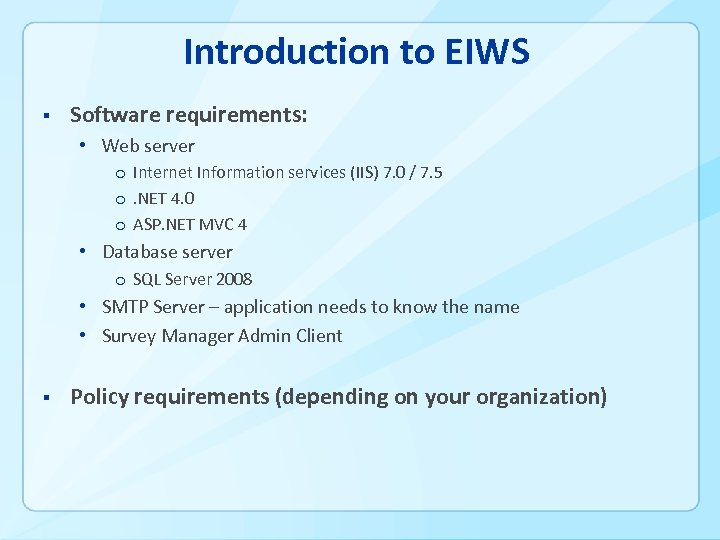Introduction to EIWS § Software requirements: • Web server o Internet Information services (IIS)