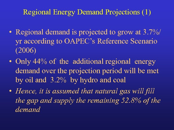 Regional Energy Demand Projections (1) • Regional demand is projected to grow at 3.