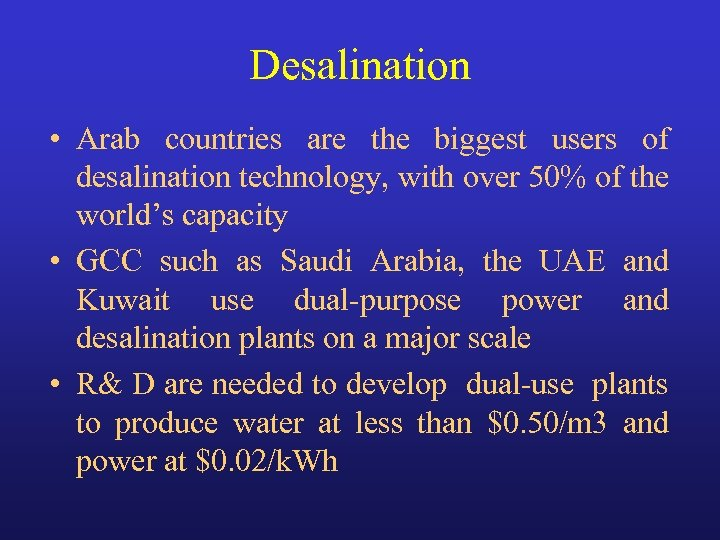 Desalination • Arab countries are the biggest users of desalination technology, with over 50%