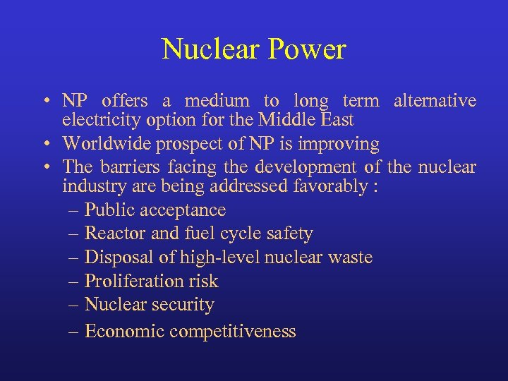 Nuclear Power • NP offers a medium to long term alternative electricity option for
