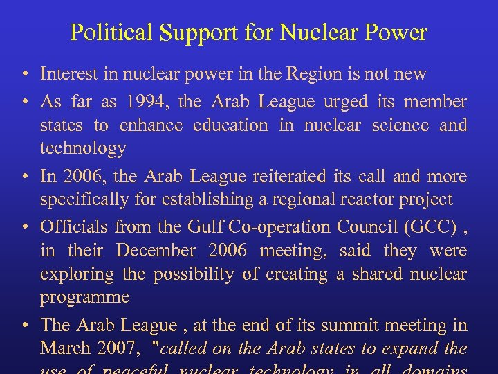Political Support for Nuclear Power • Interest in nuclear power in the Region is