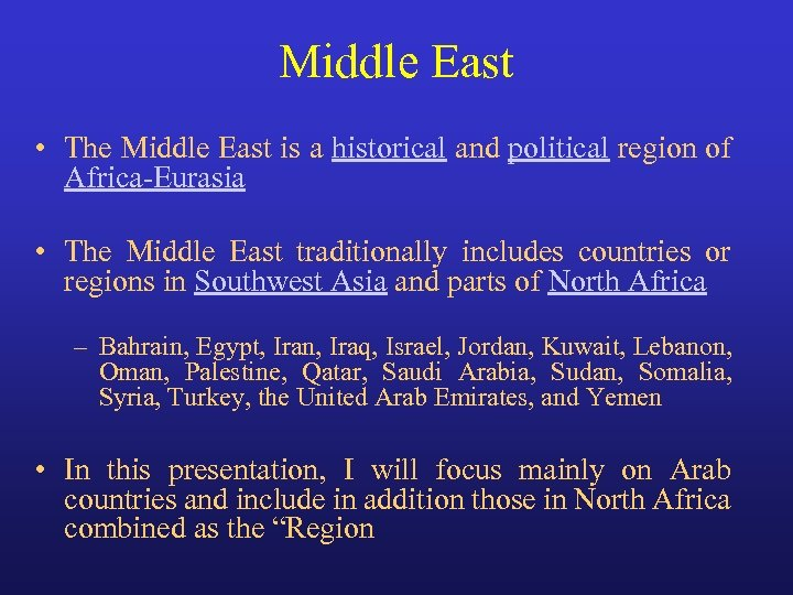 Middle East • The Middle East is a historical and political region of Africa-Eurasia