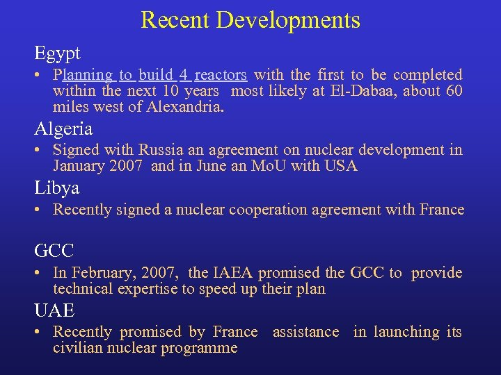 Recent Developments Egypt • Planning to build 4 reactors with the first to be