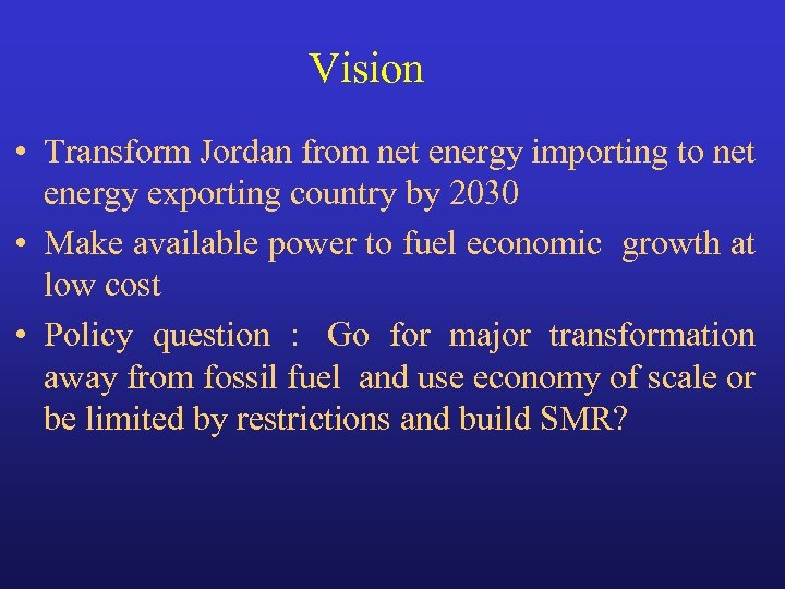 Vision • Transform Jordan from net energy importing to net energy exporting country by