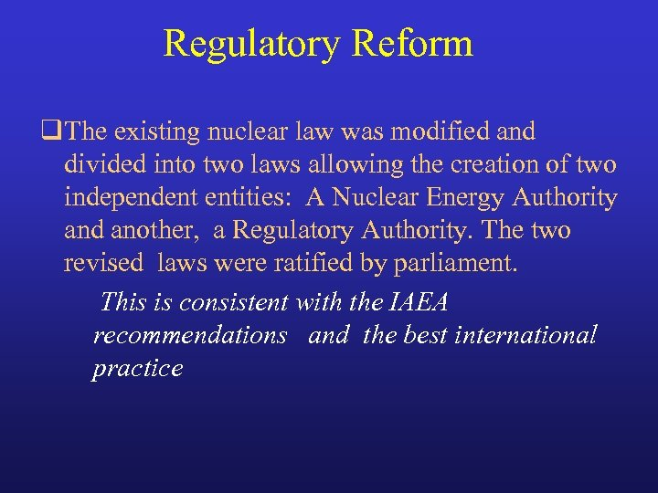 Regulatory Reform q. The existing nuclear law was modified and divided into two laws