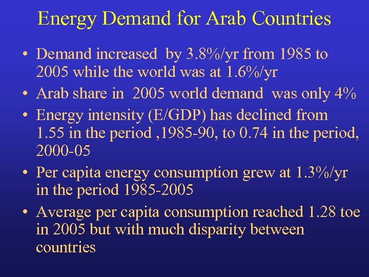 Energy Demand for Arab Countries • Demand increased by 3. 8%/yr from 1985 to