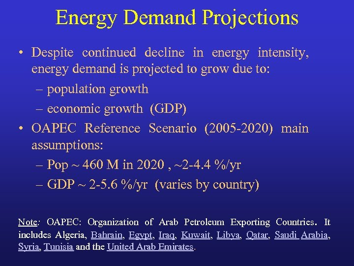 Energy Demand Projections • Despite continued decline in energy intensity, energy demand is projected