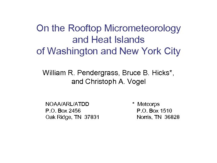 On the Rooftop Micrometeorology and Heat Islands of Washington and New York City William