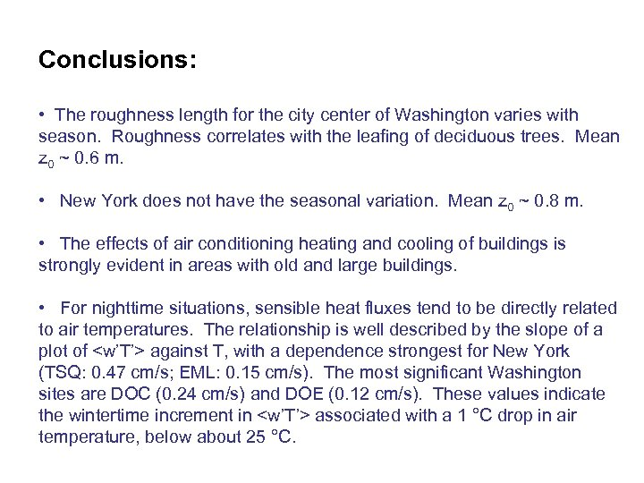 Conclusions: • The roughness length for the city center of Washington varies with season.