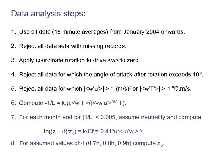 Data analysis steps: 1. Use all data (15 minute averages) from January 2004 onwards.