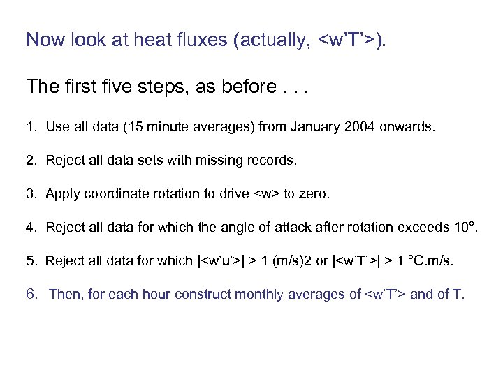 Now look at heat fluxes (actually, <w'T'>). The first five steps, as before. .