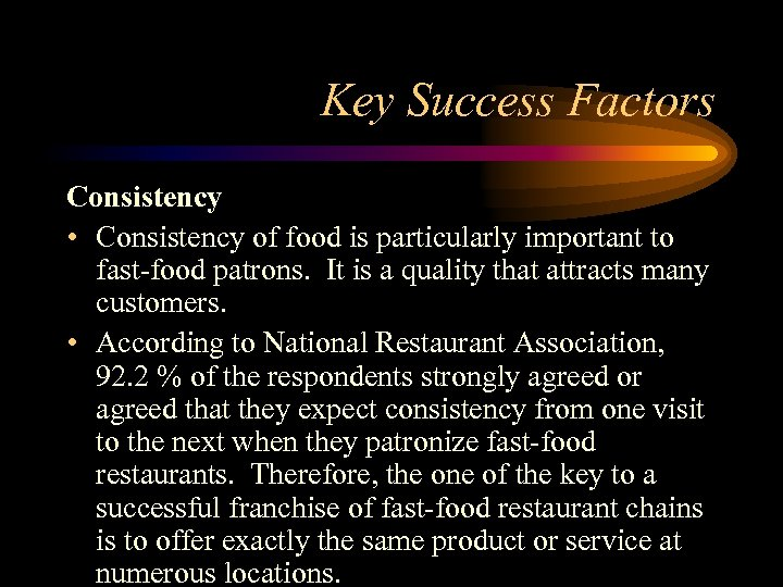 key success factors of fast food This research is focused to find what are the key success factors for fast food industry in region of mysore district customer satisfaction plays a pivotal role in success of every business organization.