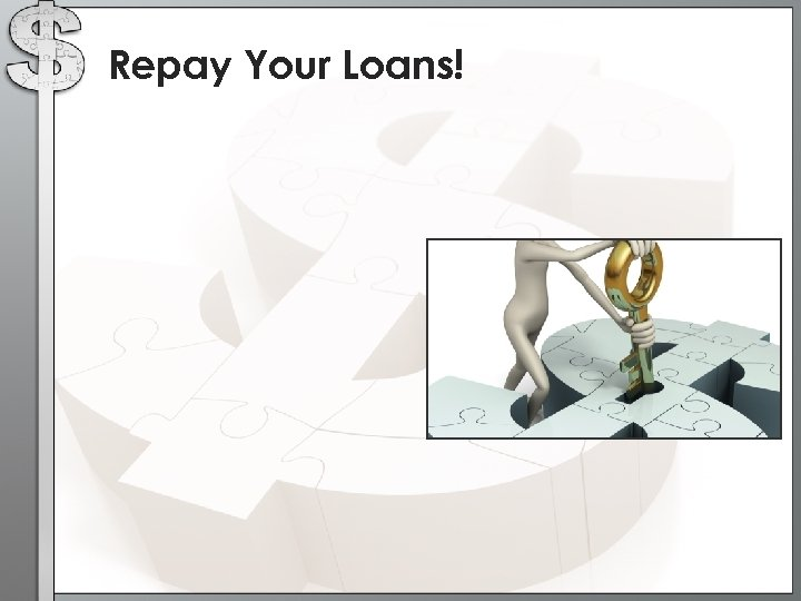 Repay Your Loans!