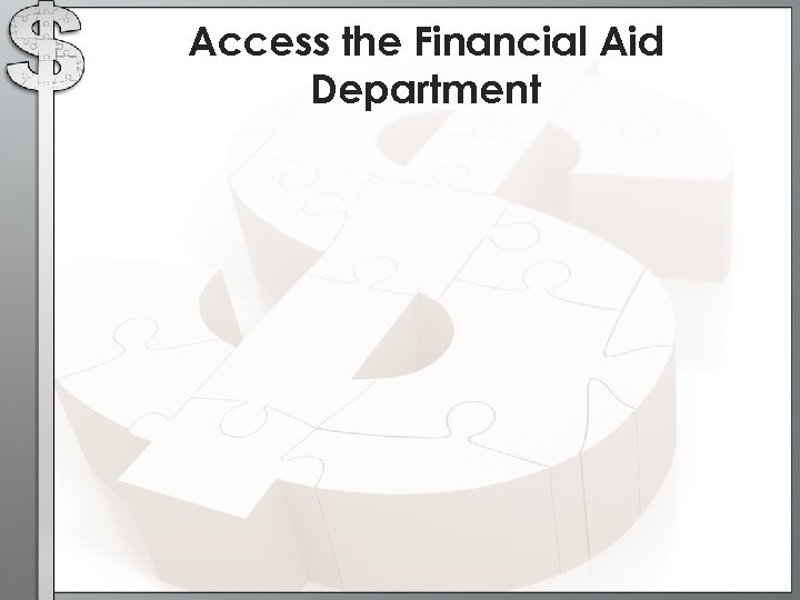 Access the Financial Aid Department