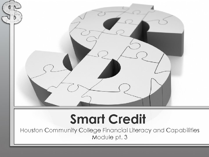 Smart Credit Houston Community College Financial Literacy and Capabilities Module pt. 3